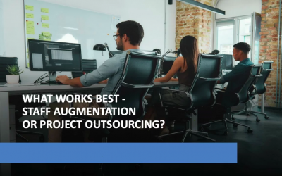 What works best – Staff Augmentation or Project Outsourcing?